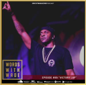 "WordsWithWade Podcast Episode #88 | ""Victory Lap"""