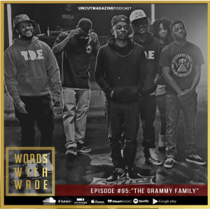 "WordsWithWade Podcast Episode #95 | ""The Grammy Family"""
