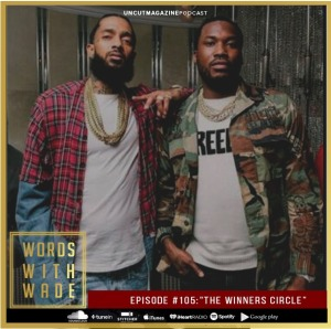 "WordsWithWade Podcast Episode #105 | ""The Winners Circle""."