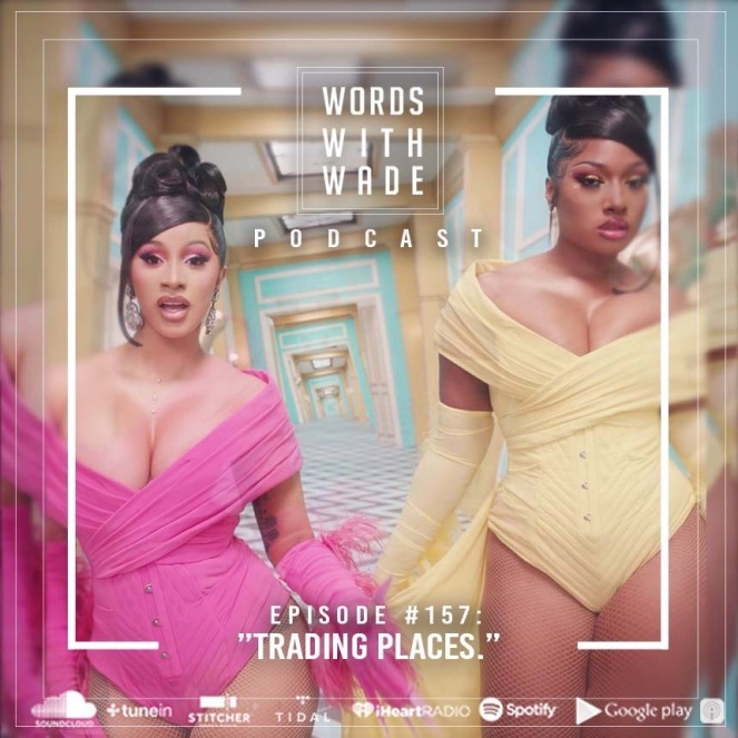 "WordsWithWade Podcast Episode #157 | ""Trading Places""."