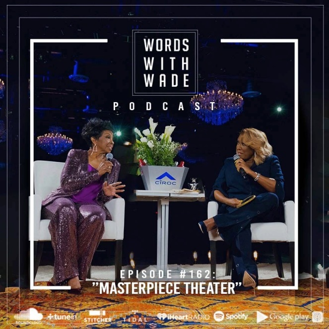 "WordsWithWade Podcast Episode #162 | ""Masterpiece Theater""."