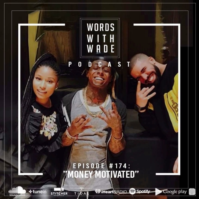 "Episode #174| ""Money Motivated""."
